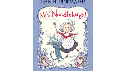 &quot;Mrs. Noodlekugel,&quot; written by Daniel Pinkwater and illustrated by Adam Stower.