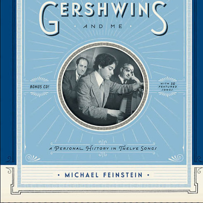 """The Gershwins and Me"" (2012) by Michael Feinstein."