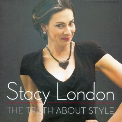 "Stacy London's ""The Truth About Style"""