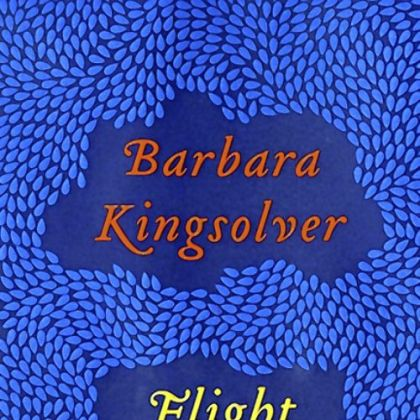 """Flight Behavior"" by Barbara Kingsolver."