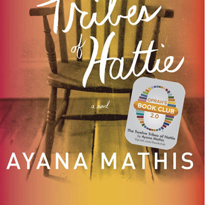 &quot;The Twelve Tribes of Hattie&quot; (2012) by Ayana Mathis.